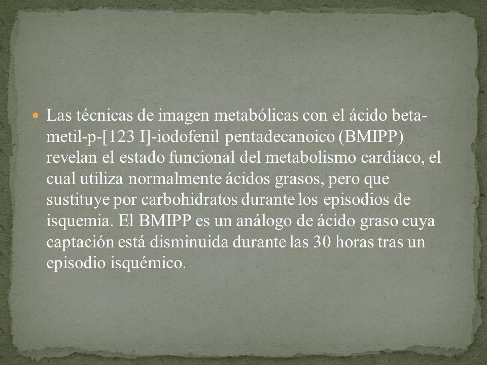 Las técnicas de imagen metabólicas con el ácido beta- metil-p-[123 I]-iodofenil pentadecanoico (BMIPP) revelan el estado funcional del metabolismo cardiaco, el cual utiliza normalmente ácidos grasos, pero que sustituye por carbohidratos durante los episodios de isquemia.